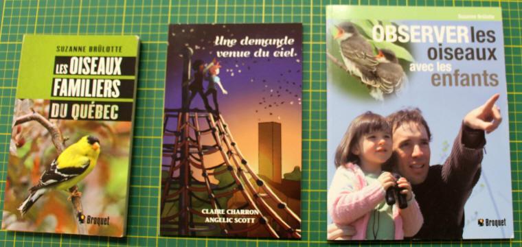 """""""Les oiseaux familiers du Québec"""", """"Une demande venue du ciel"""", """"Observer les oiseaux avec les enfants""""."""