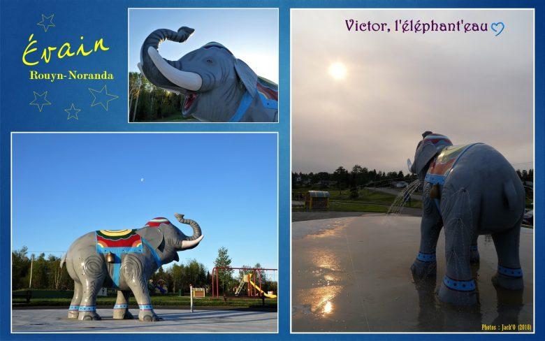 Victor l'éléphant'eau (Évain, Rouyn-Noranda)