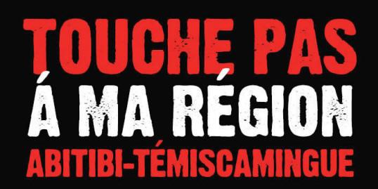 Touche pas à ma région Abitibi-Témiscamingue